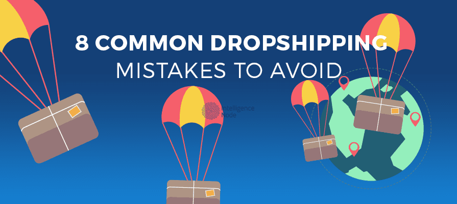 Common Dropshipping Mistakes to Avoid