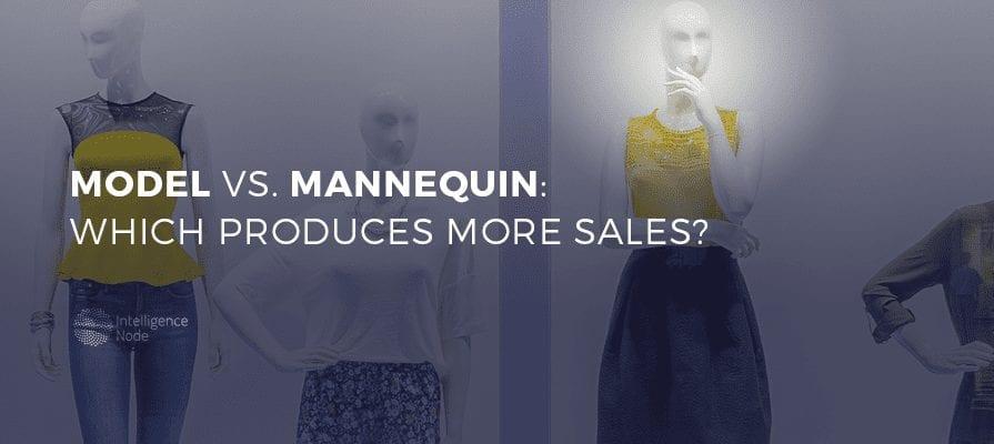 Model vs Mannequin