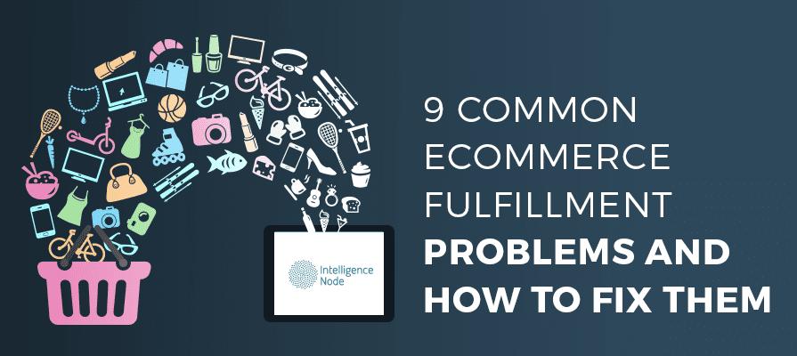 eCommerce fulfillment problems