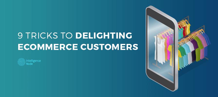 Delighting eCommerce Customers